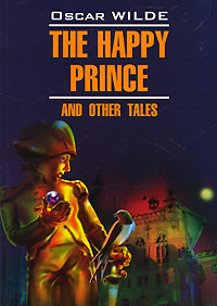 Oscar Wilde The Happy Prince and Other Tales the plays of oscar wilde