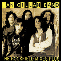 Ian Gillan Band Ian Gillan Band. The Rockfield Mixes... Plus ian gillan band ian gillan band live at the rainbow