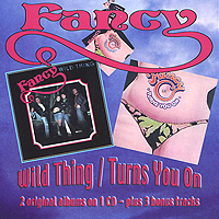 Fancy. Wild Thing / Turns You On