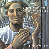 King Crimson King Crimson. The Great Deceiver. Part One (2 CD) king crimson king crimson the great deceiver part two 2 cd