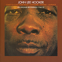 Джон Ли Хукер,Coast To Coast Blues Band John Lee Hooker / Coast To Coast Blues Band. Anywhere-Anytime-Anyplace ivory coast
