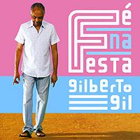 Джилберто Джил Gilberto Gil. Fe Na Festa gilberto gil bandadois