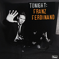 Franz Ferdinand Franz Ferdinand. Tonight: Franz Ferdinand (2 LP) james yorkston the cellardyke recording and wassailing society 2 lp
