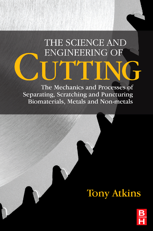 The Science and Engineering of Cutting,