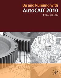 Up and Running with AutoCAD 2010,
