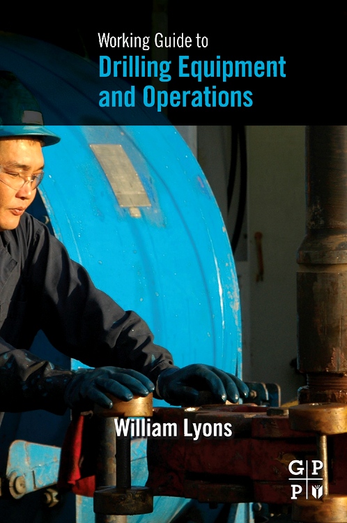 Working Guide to Drilling Equipment and Operations, working guide to reservoir exploration and appraisal