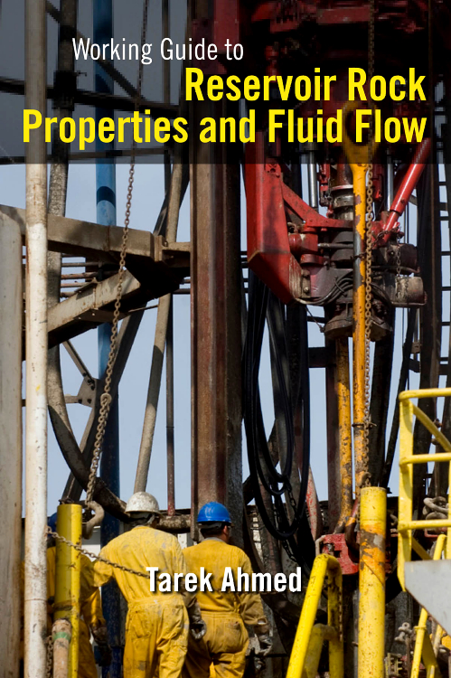 Working Guide to Reservoir Rock Properties and Fluid Flow, working guide to reservoir exploration and appraisal