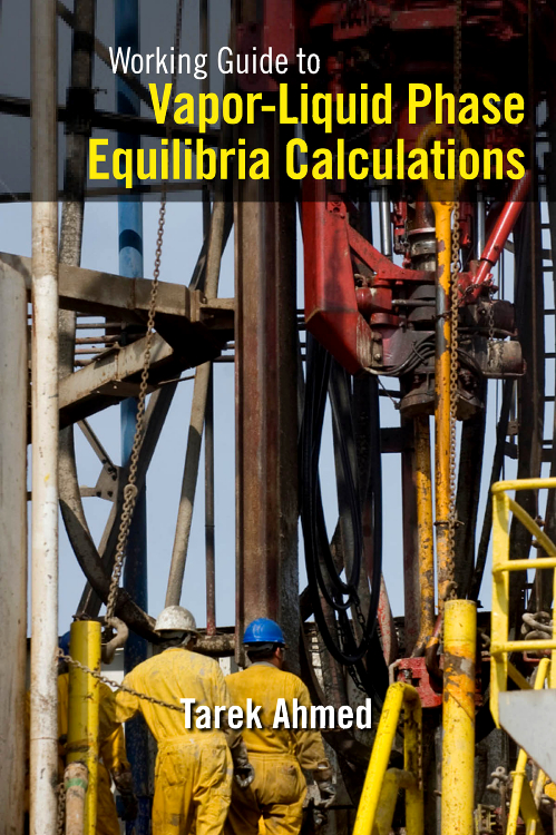 Working Guide to Vapor-Liquid Phase Equilibria Calculations, working guide to reservoir exploration and appraisal