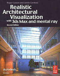 Realistic Architectural Visualization with 3ds Max and Mental Ray realistic architectural visualization with 3ds max and mental ray