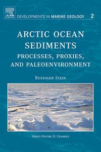 Arctic Ocean Sediments: Processes, Proxies, and Paleoenvironment,2 arctic rainbow 19l 2000009589