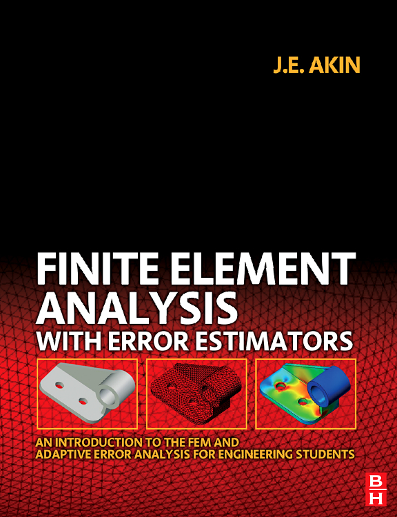 Finite Element Analysis with Error Estimators, a unified approach to the finite element method and error analysis procedures