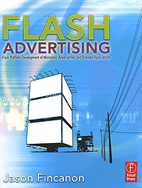 Flash Advertising: Flash Platform Development of Microsites, Advergames and Branded Applications brad williams professional wordpress design and development