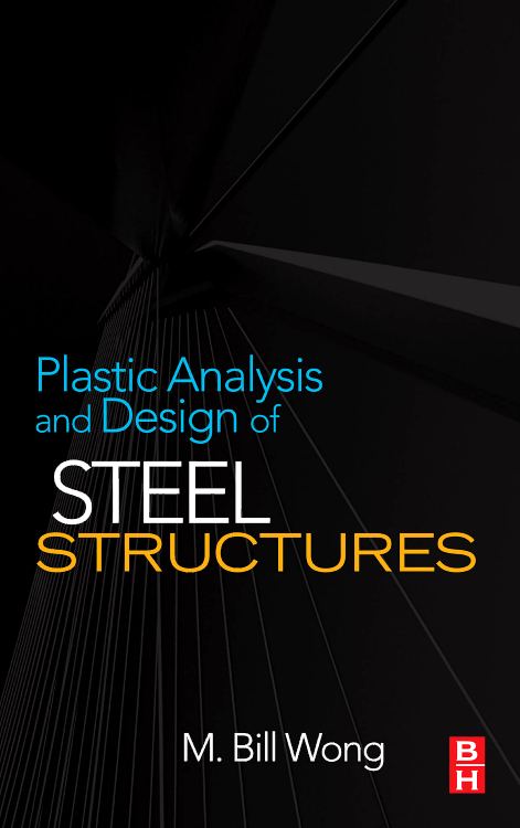 Plastic Analysis and Design of Steel Structures, stability and ductility of steel structures sdss 99