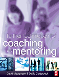 Further Techniques for Coaching and Mentoring, further techniques for coaching and mentoring