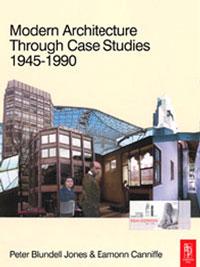 Modern Architecture Through Case Studies 1945 to 1990,