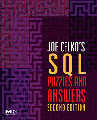 Joe Celko's SQL Puzzles and Answers, Second Edition, joe celko s thinking in sets auxiliary temporal and virtual tablesin sql