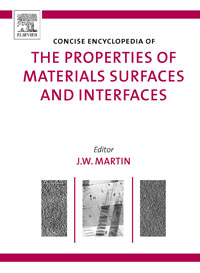 The Concise Encyclopedia of the Properties of Materials Surfaces and Interfaces encyclopedia of materials science and technology