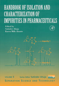 Handbook of Isolation and Characterization of Impurities in Pharmaceuticals,5 impurity profiling of drugs and pharmaceuticals