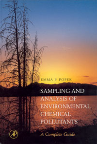 Sampling and Analysis of Environmental Chemical Pollutants. A Complete Guide sampling and analysis of environmental chemical pollutants a complete guide