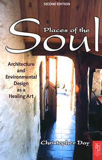 Places of the Soul: Architecture and Environmental Design as a Healing Art all the bright places