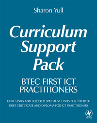 BTEC First ICT Practitioners Curriculum Support Pack,