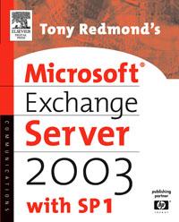 TONY REDMOND'S MICROSOFT EXCHANGE SERVER 2003WITH SP1 tony p to041awiah10