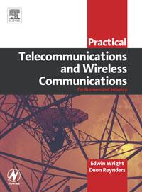 Practical Telecommunications and Wireless Communications,