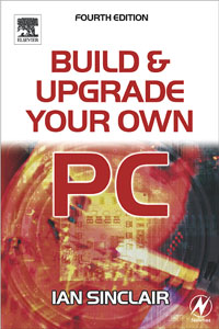 Build And Upgrade Your Own Pc, pc upgrade and repair bible