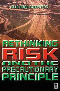 Rethinking Risk and the Precautionary Principle,