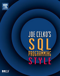 Joe Celko's SQL Programming Style, joe celko s thinking in sets auxiliary temporal and virtual tablesin sql