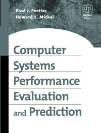 Computer Systems Performance Evaluation and Prediction, process oriented performance evaluation concepts and methodology