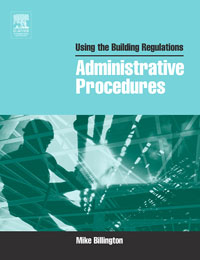 Using the Building Regulations: Administrative Procedures, mike billington using the building regulations administrative procedures