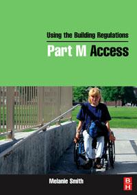Using the Building Regulations: Part M Access, mike billington using the building regulations administrative procedures