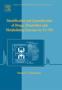Identification and Quantification of Drugs, Metabolites and Metabolizing Enzymes by LC-MS,6 ashish patel jyotsna choubey and m k verma identification