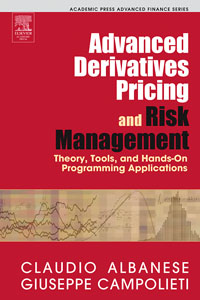 Advanced Derivatives Pricing and Risk Management,