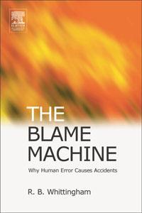 купить The Blame Machine: Why Human Error Causes Accidents, недорого