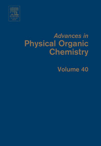 Advances in Physical Organic Chemistry,40 advances in physical organic chemistry 45