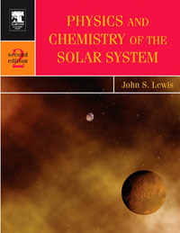 Physics and Chemistry of the Solar System,87 john s lewis physics and chemistry of the solar system 87
