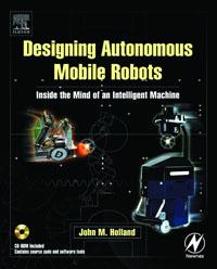 Designing  Autonomous Mobile Robots, adaptive navigation and motion planning for autonomous mobile robots