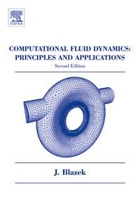 Computational Fluid Dynamics: Principles and Applications, computational fluid and solid mechanics 2005 cd rom