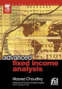 Advanced Fixed Income Analysis, moorad choudhry fixed income securities and derivatives handbook