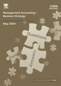 Management Accounting- Business Strategy May 2004 Exam Q&As, management accounting