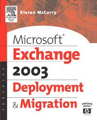 MicrosoftВ® Exchange Server 2003 Deployment and Migration,