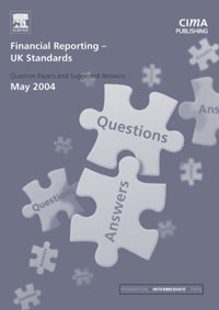 Financial Reporting (UK) Standards May 2004 Exam Q&As,