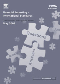 Financial Reporting (International) Standards May 2004 Exam Q&As,