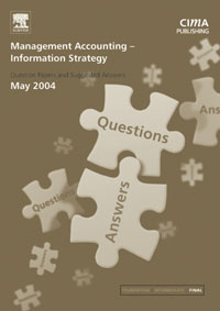 Management Accounting- Information Strategy May 2004 Exam Q&As, management accounting