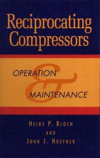Reciprocating Compressors:, john e miller the reciprocating pump