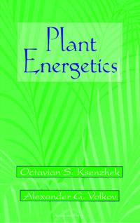 Plant Energetics, octavian s ksenzhek plant energetics