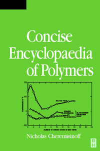 Condensed Encyclopedia of Polymer Engineering Terms, soucek mark d concise encyclopedia of high performance silicones