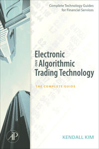Electronic and Algorithmic Trading Technology high frequency trading a practical guide to algorithmic strategies and trading systems
